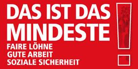 Motto des 1. Mai 2011: Das ist das Mindeste! Faire Arbeit, Gute Löhne,Soziale Sicherheit.