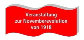 Veranstaltung zur Novemberrevolution
